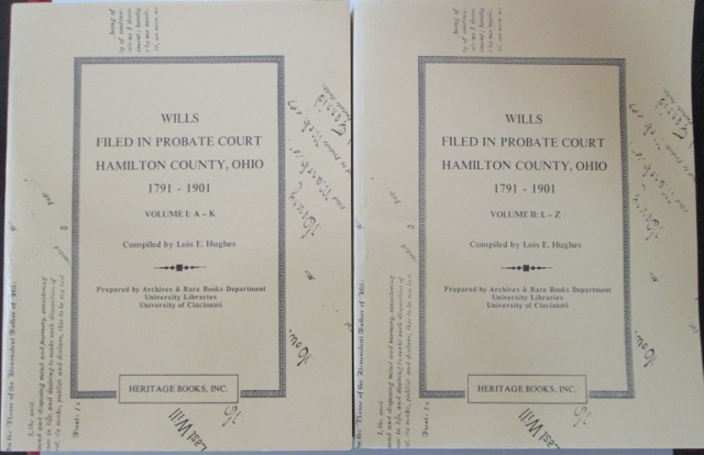 Wills Filed in Probate Court Hamilton County, Ohio 1791-1900. Volumes 1 and 2. Lois E. Hughes.