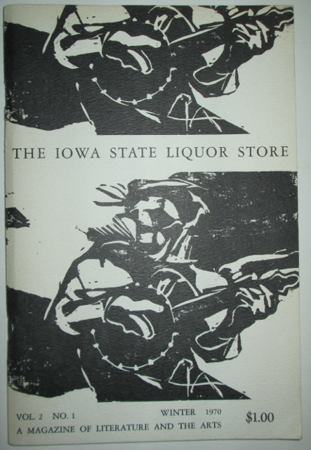 The Iowa State Liquor Store. A Magazine of Literature and the Arts. Vol. 2 No. 1. Winter 1970. Robert Creeley, Norman Fischer, William Kittredge, John Knoepfle.