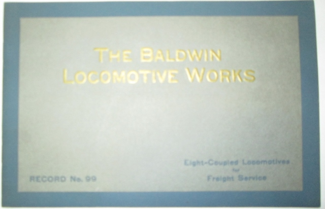 The Baldwin Locomotive Works. Eight-Coupled Locomotives for Freight Service. Record No. 99. Code Word-Referebat. No author Given.