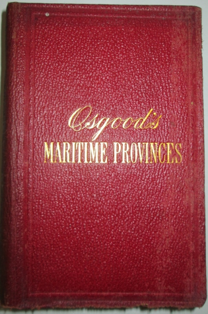 The Maritime Provinces: A Handbook for Travellers. No Author Given.