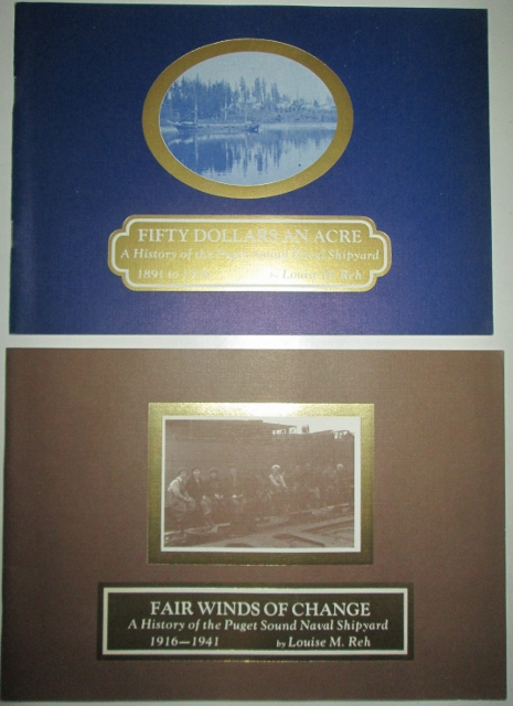 Fifty Dollars an Acre and Fair Winds of Change. A History of the Puget Sound Naval Shipyard. Two Volumes. 1891-1916 and 1916-1941. Louise Reh.