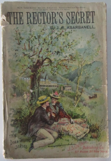 The Rector's Secret. Or, Love Conquers All. A Study From Life. No. 71 of the Dora Thorne Series. May, 1892. Jacob Ralph Abarbanell.
