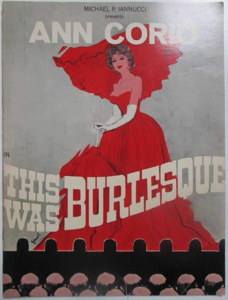 This was Burlesque. Guide to the Michael P. Iannucci production starring Ann Corio. Joe Di Mona.