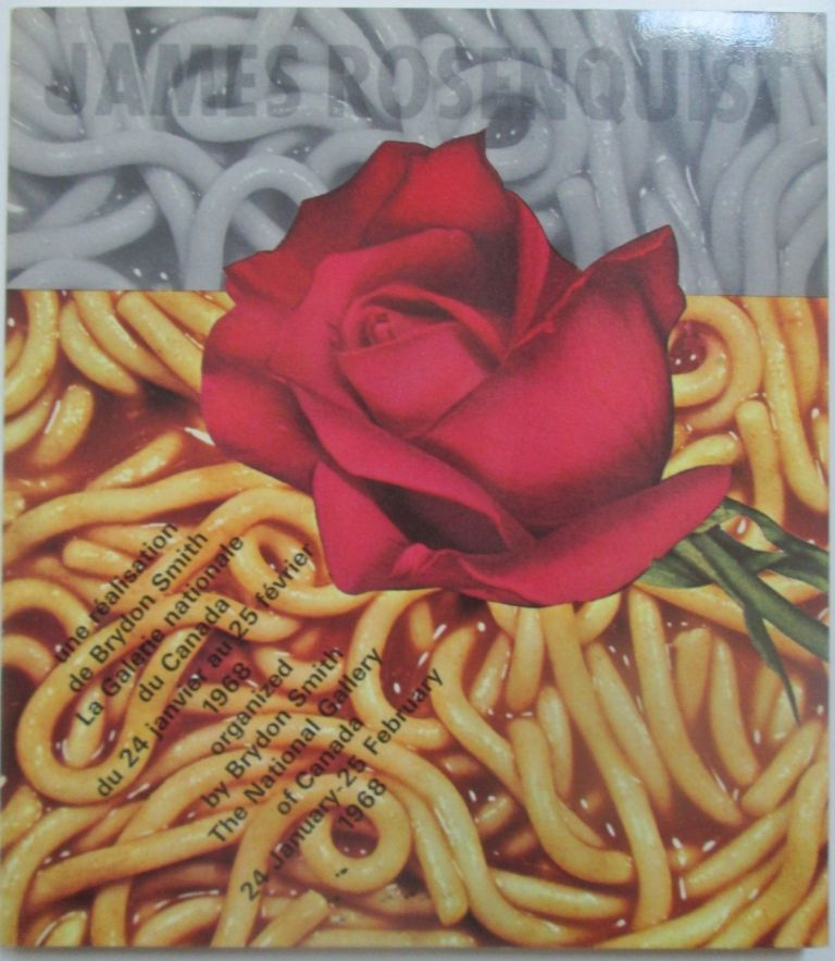 James Rosenquist. The National Gallery of Canada 24 January-25 February 1968. James . Rosenquist, authors, artist.