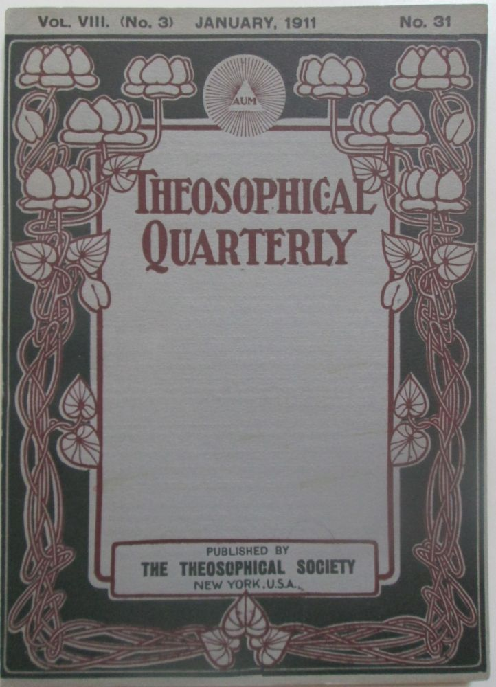 Theosophical Quarterly. January 1911. Vol. 8, No. 3. No Author Given.