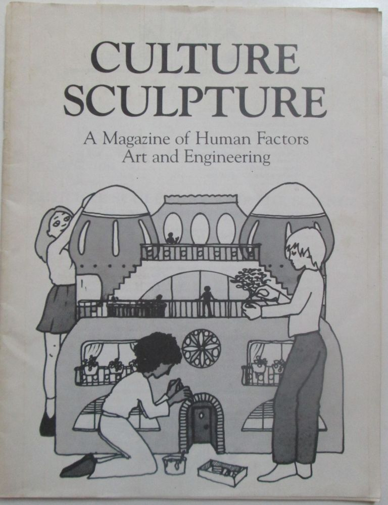 Culture Sculpture. A Magazine of Human Factors Art and Engineering. Fall 1984. Volume 1, Issue 1. authors.