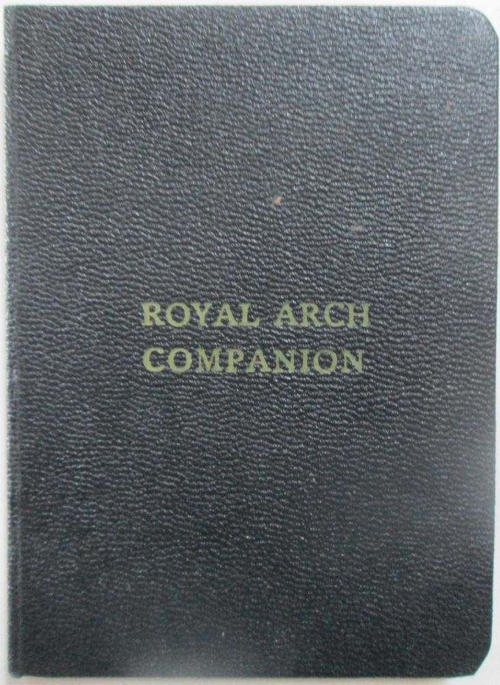 The Royal Arch Companion  Adapted to the work and charges of Royal Arch  Masonry  Revised Edition, 1971 by No author Given on Mare Booksellers