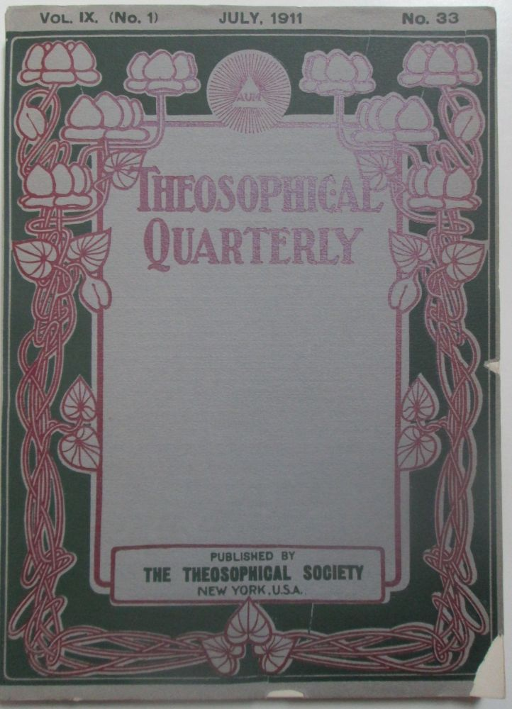 Theosophical Quarterly. July 1911. Vol. 9, No. 1. No Author Given.