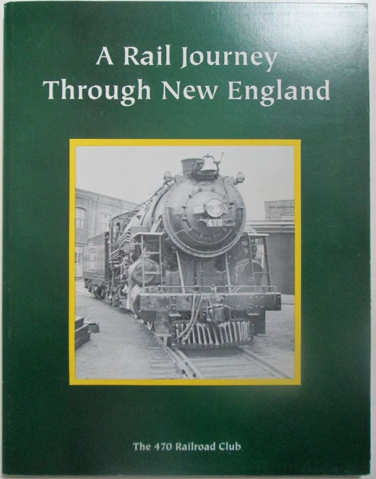A Rail Journey Through New England. No author given.