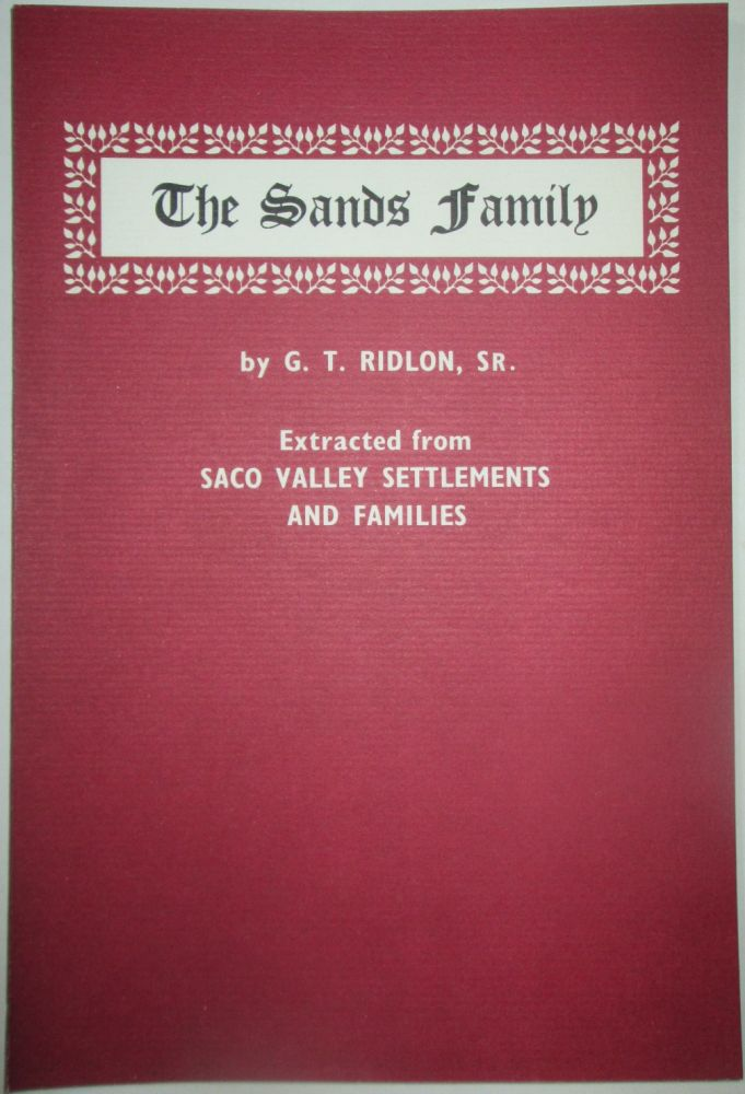 The Sands Family. Extracted from Saco Valley Settlements and Families. G. T. Ridlon.