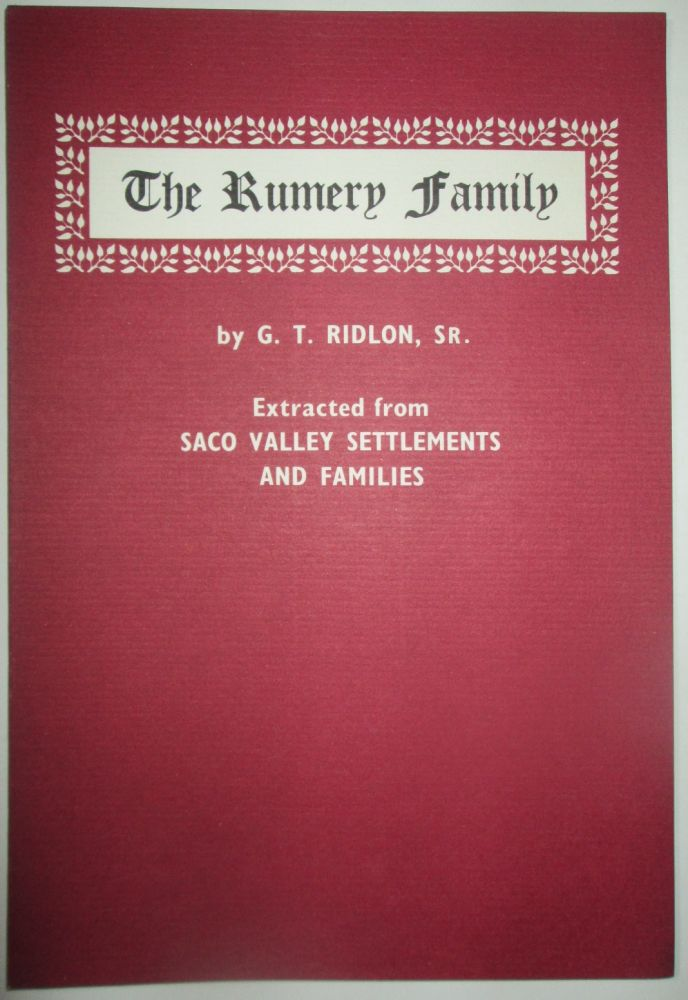 The Rumery Family. Extracted from Saco Valley Settlements and Families. G. T. Ridlon.