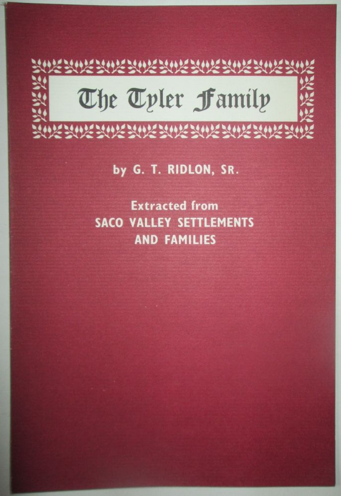 The Tyler Family. Extracted from Saco Valley Settlements and Families. G. T. Ridlon.