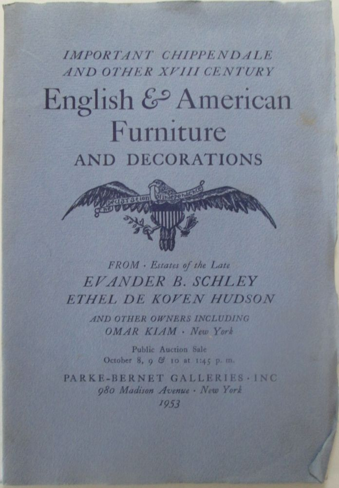 Important Chippendale and Other XVIII Century English and American Furniture and Decorations. Rare Chelsea, Spode, Oriental Lowestoft and other Porcelains circa 1750-1820. Auction Catalog, October 8, 9, 10, 1953. No author given.