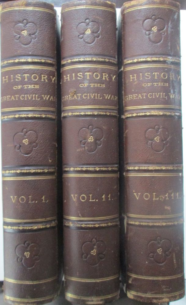 The Great Civil War. A History of the Late Rebellion with Biographical Sketches of Leading Statesmen and Distinguished Naval and Military Commanders, Etc. Three Volumes. Robert Tomes, Benjamin G. Smith.