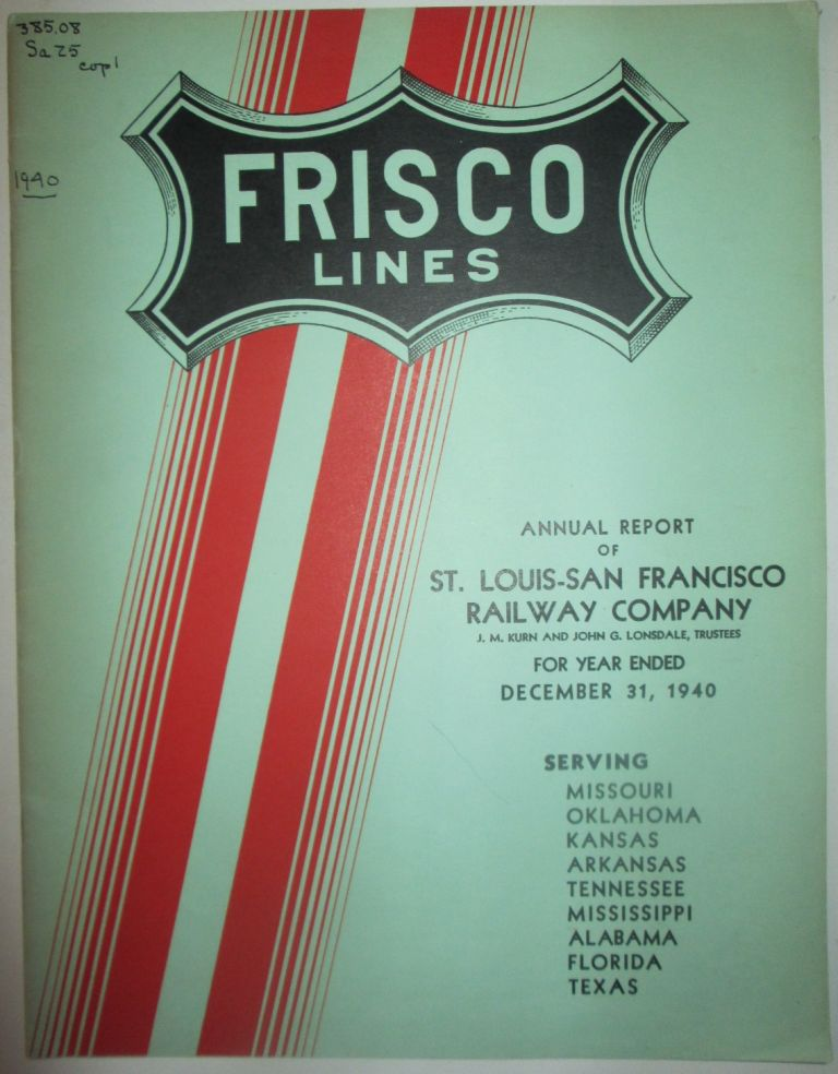 Annual Report of St. Louis-San Francisco Railway Company for the Year Ended December 31, 1940. Frisco Lines. No author given.
