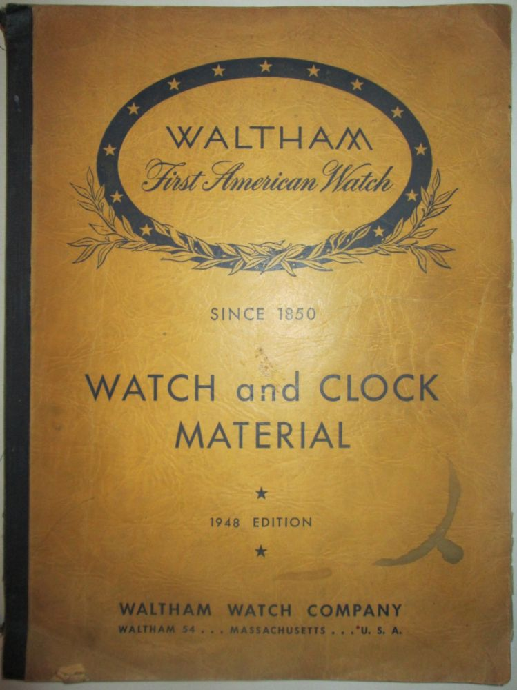 Watch and Clock Material. Catalog and Net Price List to the Retail Trade. Waltham Watch Company Trade Catalog. 1948 Edition. No author given.