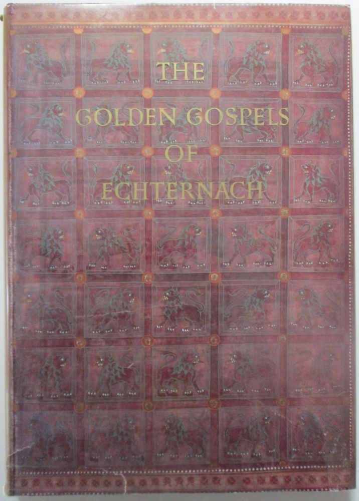 The Golden Gospels of Echternach. Codex Aureus Epternacensis. Peter Metz.