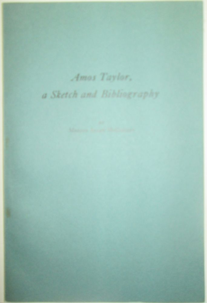 Amos Taylor, A Sketch and Bibliography. Marcus Allen McCorison.