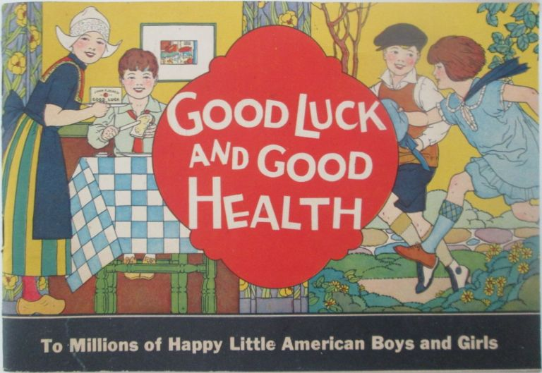 Good Luck and Good Health. No author Given.