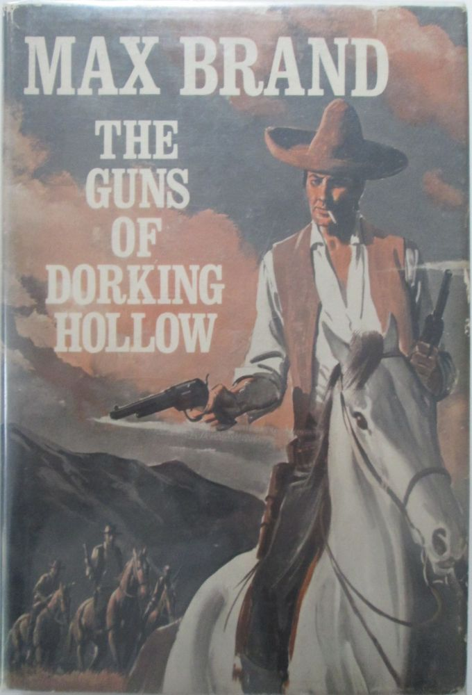The Guns of Dorking Hollow. Max Brand.