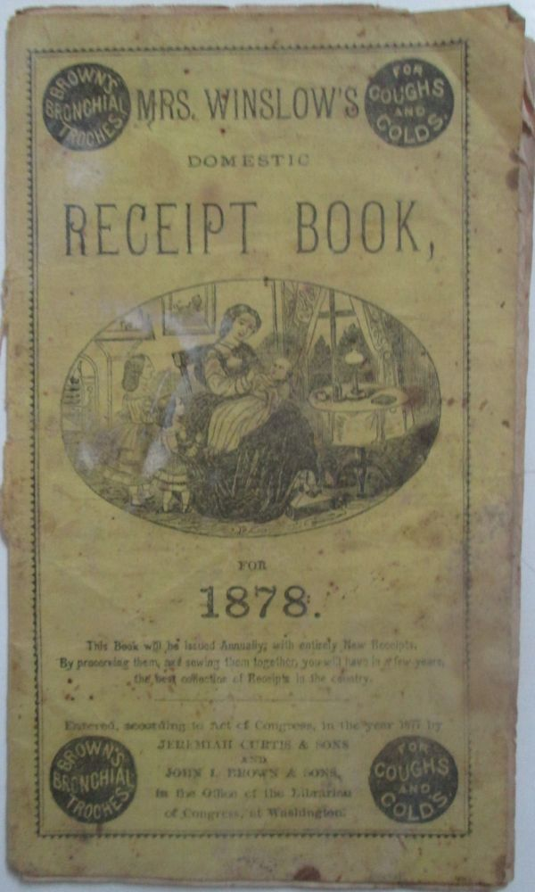 Mrs. Winslow's Domestic Receipt Book for 1878. given.