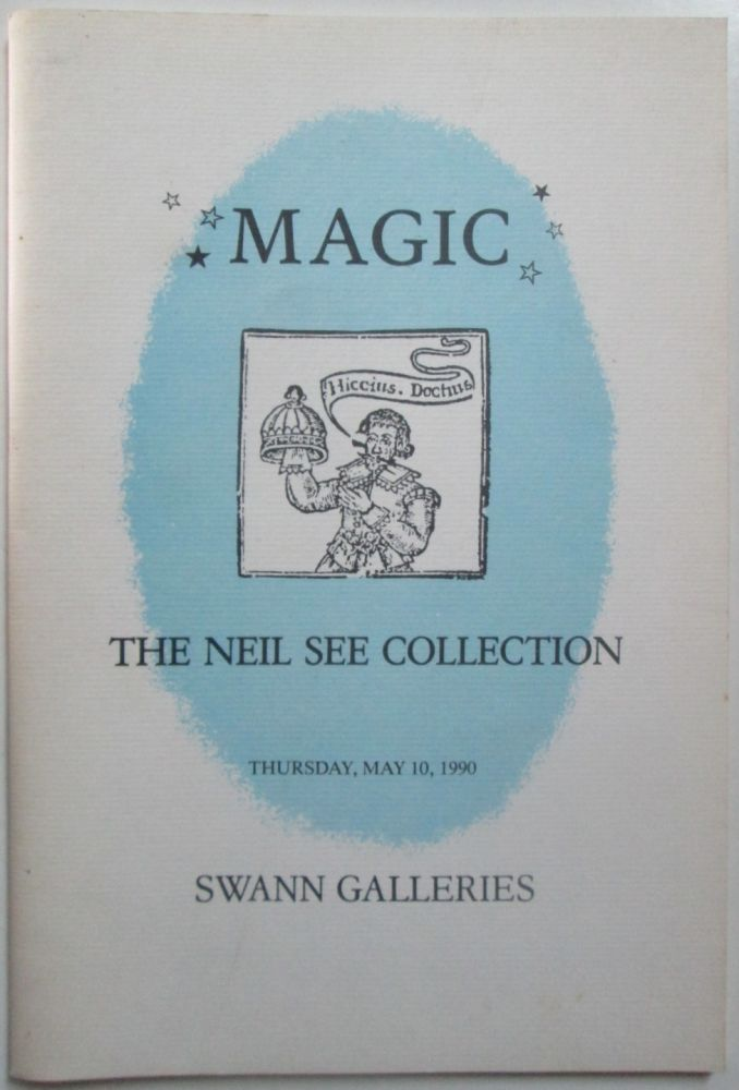 Magic. The Neil See Collection. Thursday, May 10, 1990. Swann Galleries Auction Catalog. No author given.