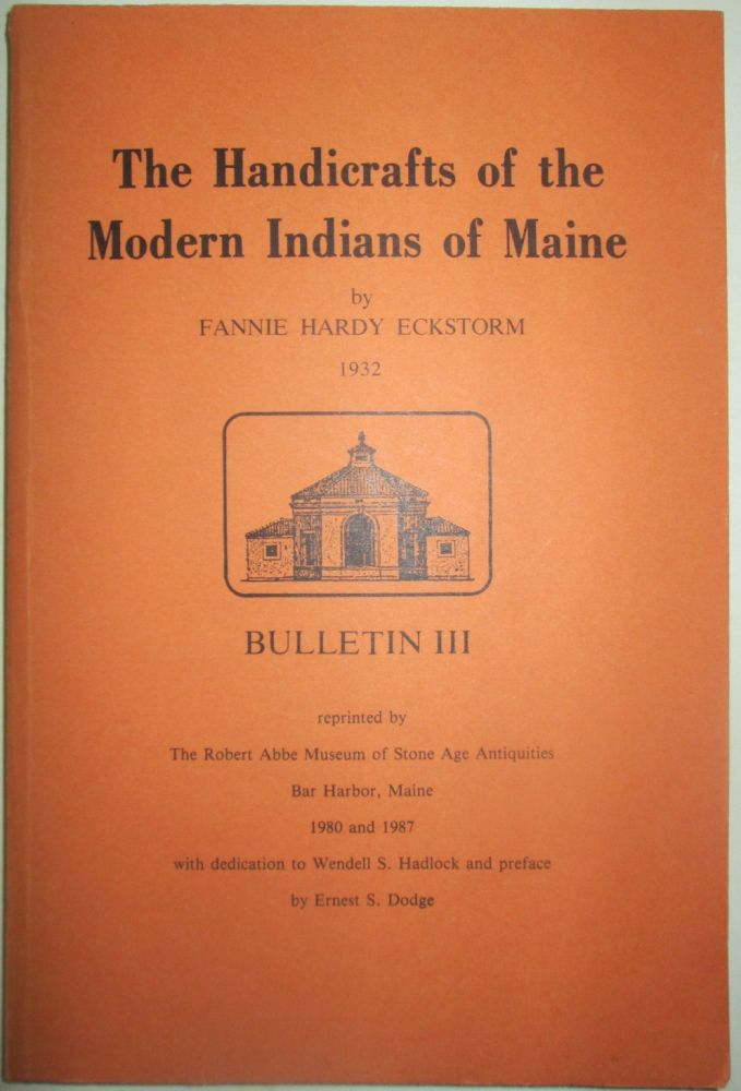 The Handicrafts of the Modern Indians of Maine. Bulletin III. Fannie Hardy Eckstorm.