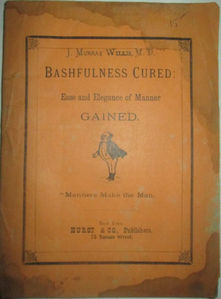 Bashfulness Cured: Ease and Elegance of Manner Gained. J Willis, Murray.