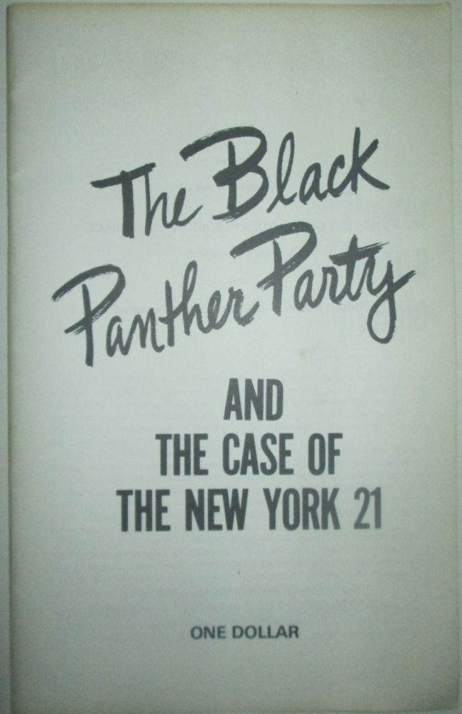 The Black Panther Party and the Case of the New York 21. Annette T. Rubinstein.