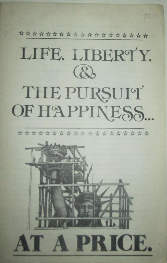Life, Liberty, and the Pursuit of Happiness…at a Price. Local 6 Legal Defense Committee.