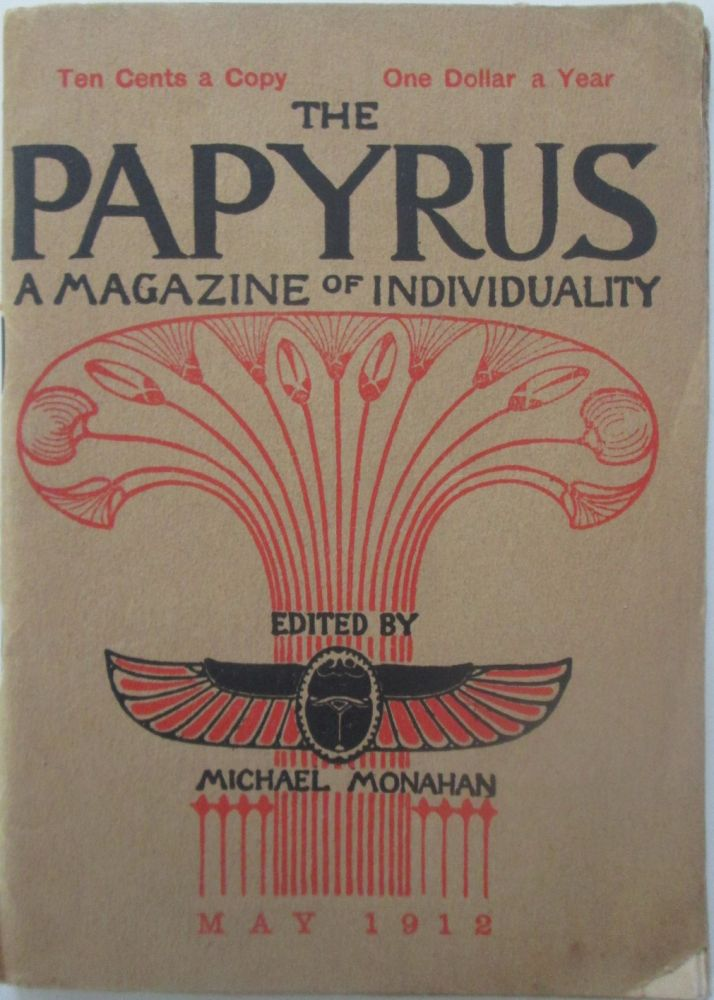 The Papyrus. A Magazine of Individuality. May, 1912. Michael Monahan.