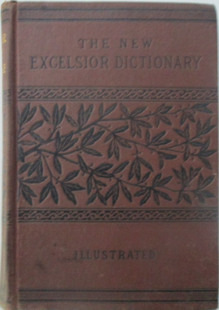 The New Excelsior Dictionary of the English Language. given.