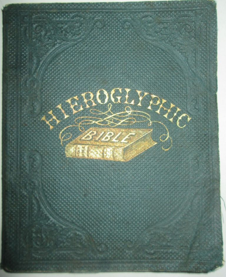 The Hieroglyphick Bible; or Select Passages in the Old and New Testaments, Represented with Emblematical Figures, for the Amusement of Youth (...). Given.