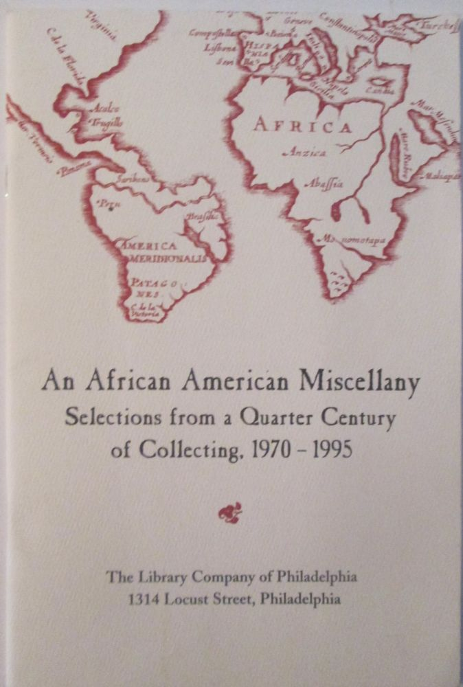 An African American Miscellany. Selections from a Quarter Century of Collecting, 1970-1995. given.