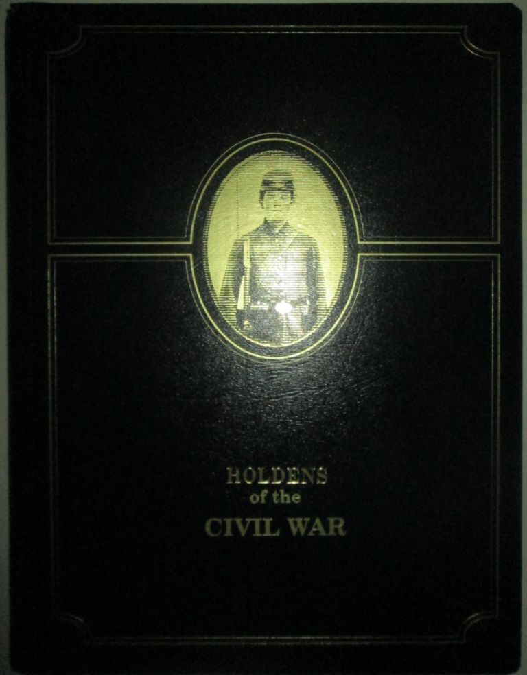 Holdens of the Civil War. Given.