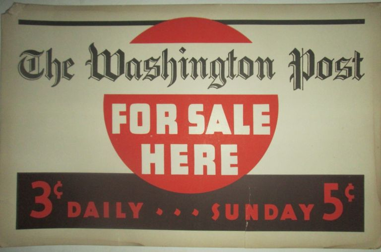 The Washington Post For Sale Here. Broadside Advertisement. given.