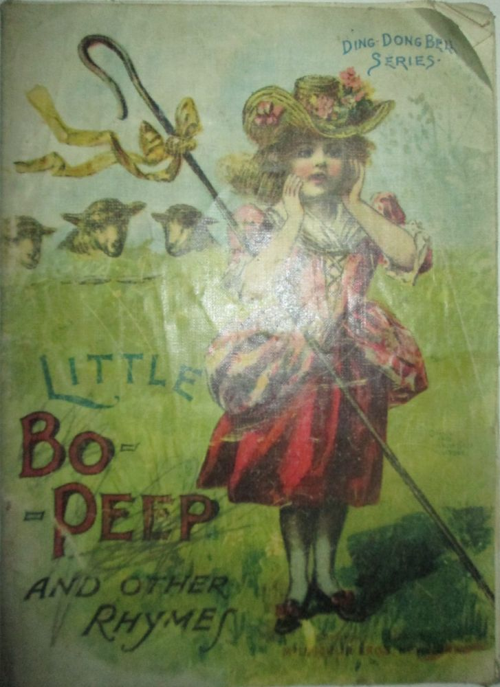 Little Bo Beep and Other Rhymes. Ding Dong Bell Series. given.