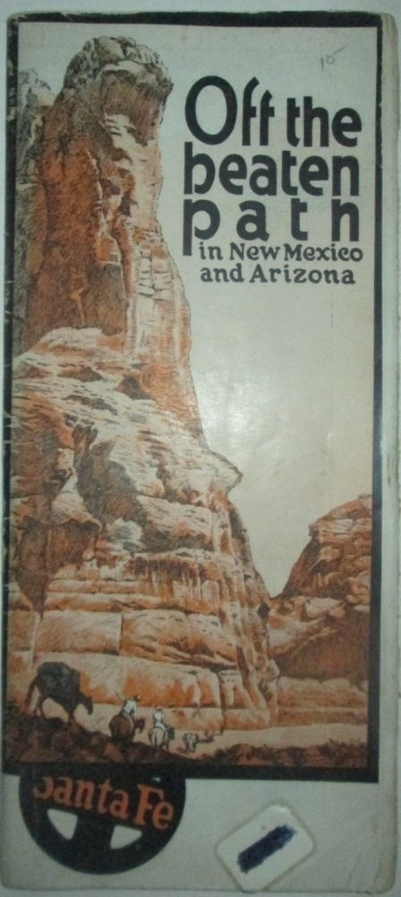 Off the Beaten Path in New Mexico and Arizona. Santa Fe Railroad Travel Brochure. given.