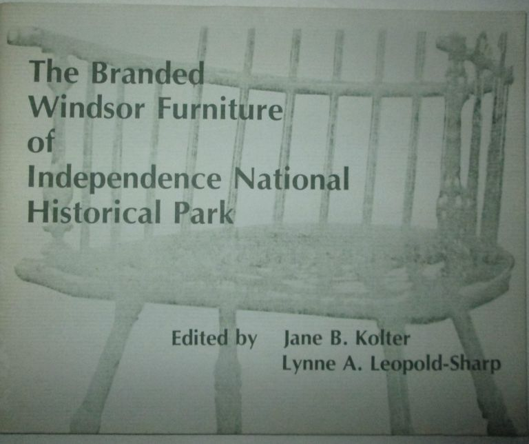 The Branded Windsor Furniture of Independence National Historical Park. Authors.