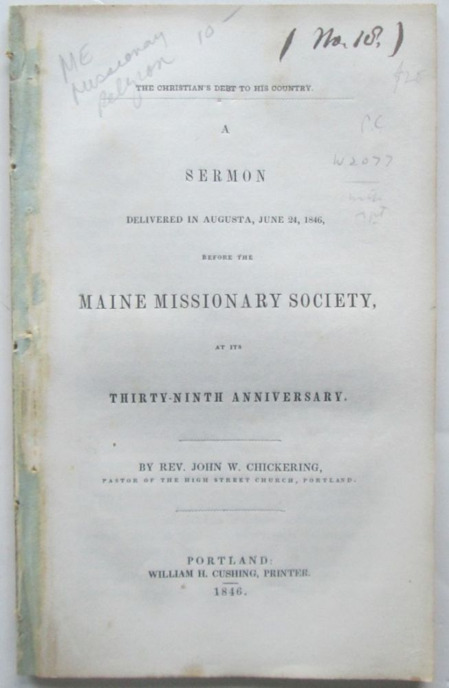 The Christian's Debt to his Country. A Sermon delivered in Augusta, June 24, 1846, before the Maine Missionary Society, at its Thirty-Ninth Anniversary. John W. Chickering.