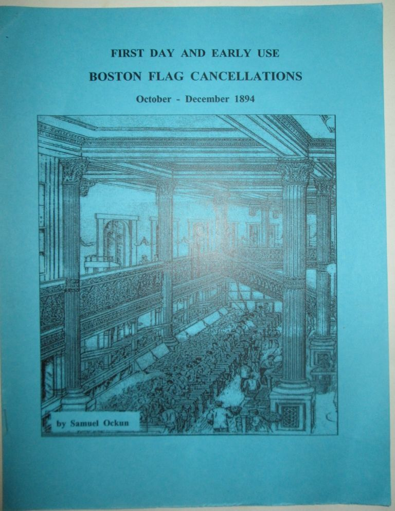 First Day and Early Use Boston Flag Cancellations. October-December 1894. Samuel Ockun.
