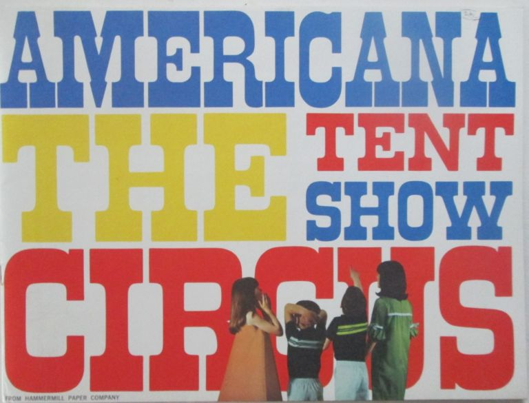 Americana Circus: The Tent Show. Clyde Beatty-Cole Brothers Circus. given.