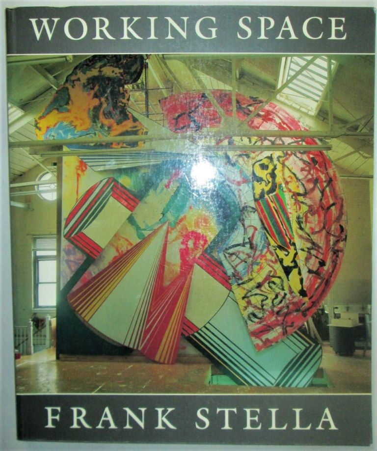Working Space. The Charles Eliot Norton Lectures 1983-84. Frank Stella.