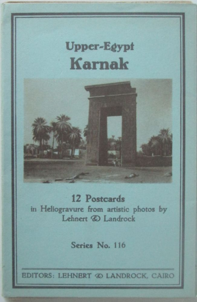 Upper-Egypt. Karnak. 12 Postcards in Heliogravure from artistic photos by Lehnert and Landrock. Series 116. given.