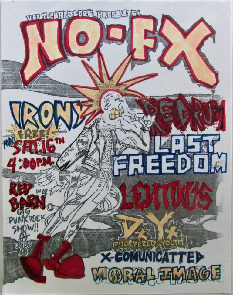 Ventu Hardcore Presents: No-fx (NOFX), Irony, Redrum, Last Freedom, Leviticus, Disordered Youth, X-communicated and Moral Image at the Red Barn in Isla Vista, California. Saturday, May 16th. Given.