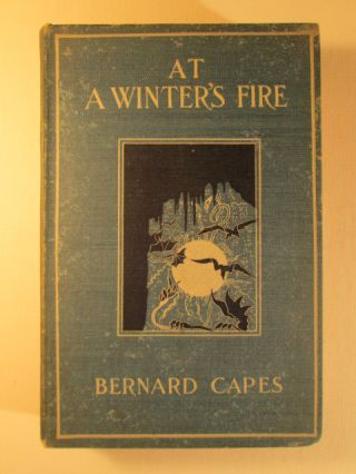 At a Winter's Fire. Bernard Capes.