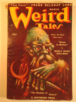 Weird Tales. March 1950. vol. 42, No. 3. Clark Ashton Smith, Manly Wade Wellman, E. Hoffmann Price.