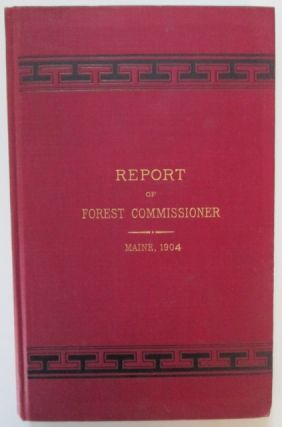 Fifth Report of the Forest Commissioner of the State of Maine, 1904. No Author Given