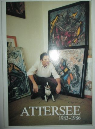 Attersee Selected Works 1983-1986. Attersee, artist.
