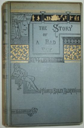 The Story of a Bad Boy. Thomas Bailey Aldrich